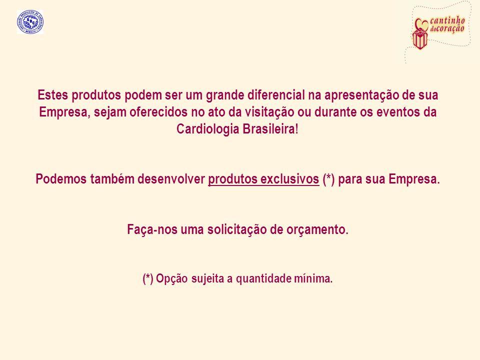 Estes produtos podem ser um grande diferencial na apresentação de sua Empresa, sejam oferecidos no ato da visitação ou durante os eventos da Cardiologia Brasileira.
