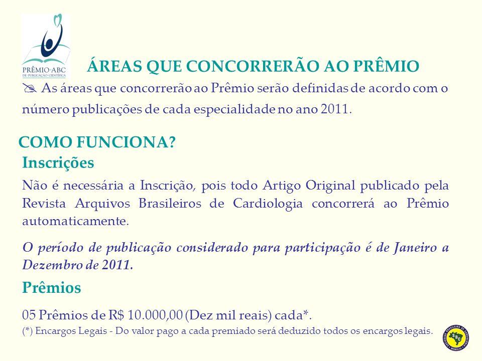Não é necessária a Inscrição, pois todo Artigo Original publicado pela Revista Arquivos Brasileiros de Cardiologia concorrerá ao Prêmio automaticamente.