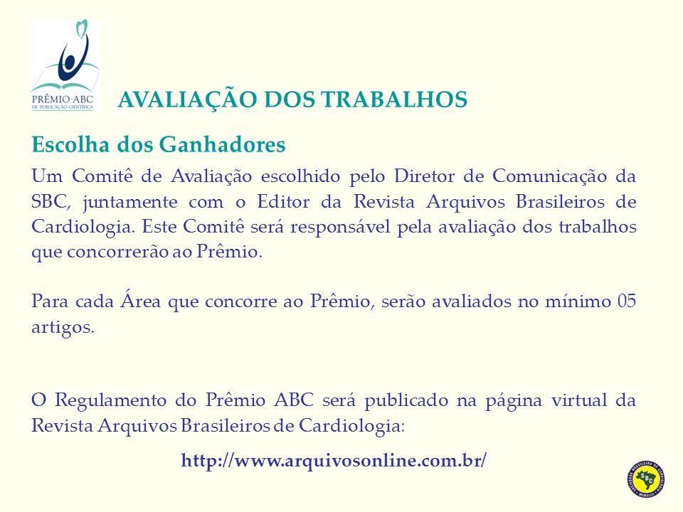 Um Comitê de Avaliação escolhido pelo Diretor de Comunicação da SBC, juntamente com o Editor da Revista Arquivos Brasileiros de Cardiologia.
