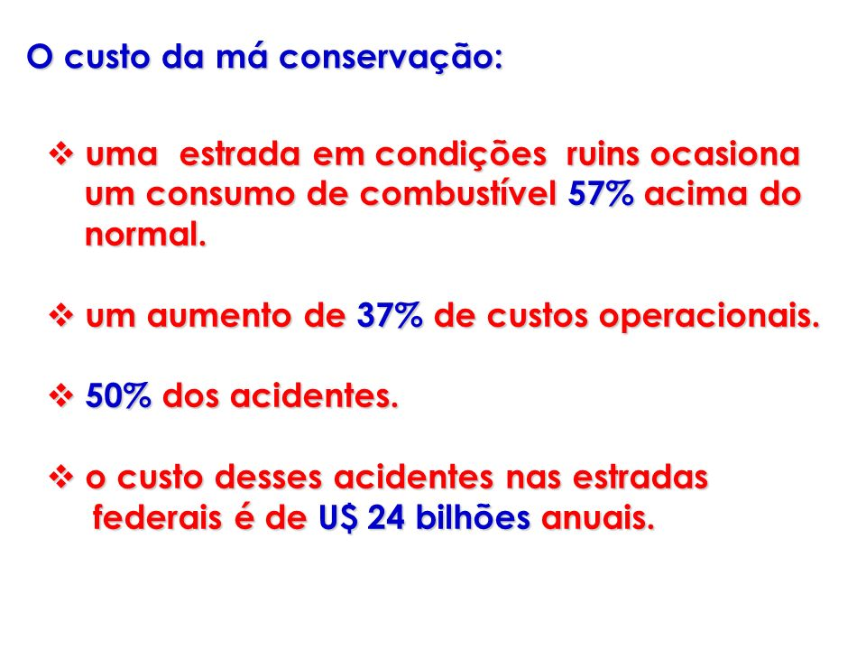 uma estrada em condições ruins ocasiona uma estrada em condições ruins ocasiona um consumo de combustível 57% acima do um consumo de combustível 57% a