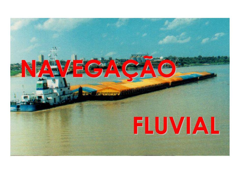 NAVEGAÇÃO FLUVIAL FLUVIAL