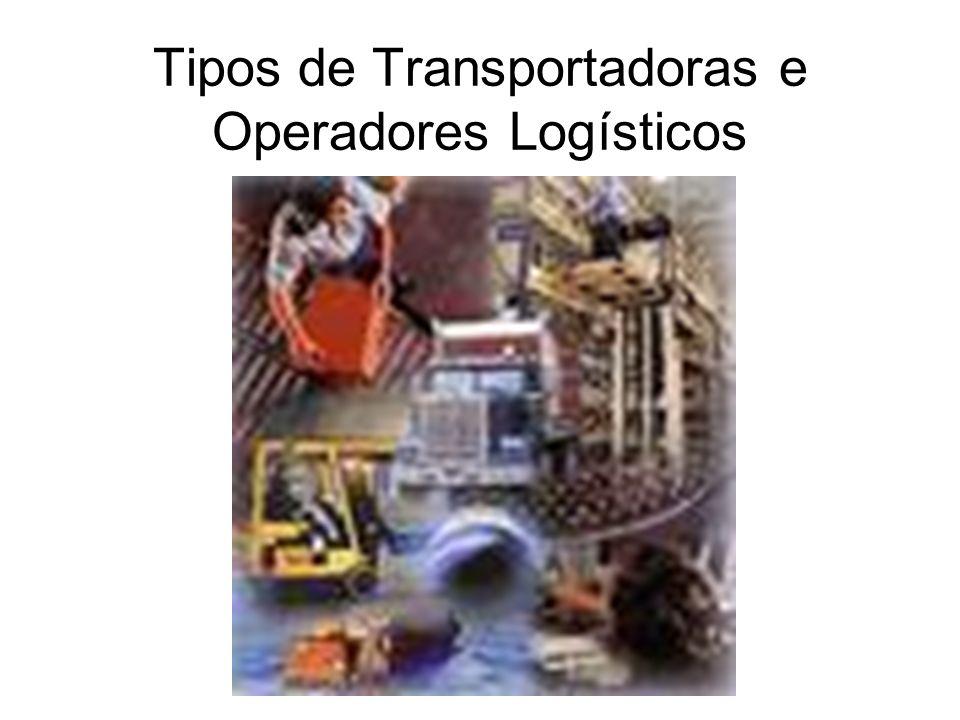 Tipos de Transportadoras e Operadores Logísticos