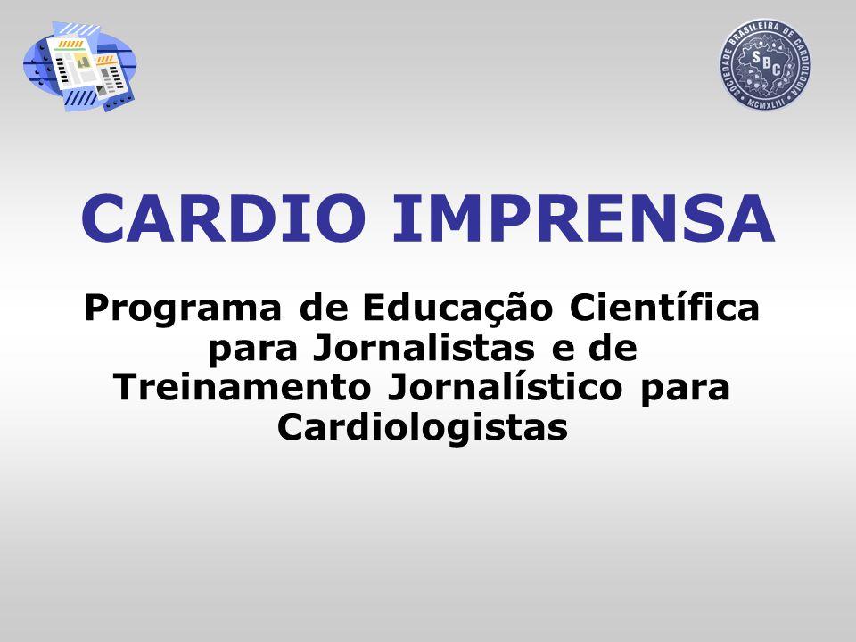 CARDIO IMPRENSA Programa de Educação Científica para Jornalistas e de Treinamento Jornalístico para Cardiologistas