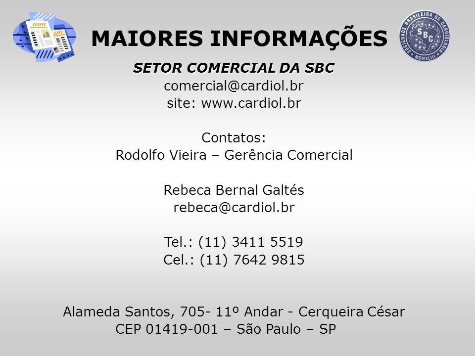 SETOR COMERCIAL DA SBC SETOR COMERCIAL DA SBC comercial@cardiol.br site: www.cardiol.br Contatos: Rodolfo Vieira – Gerência Comercial Rebeca Bernal Ga
