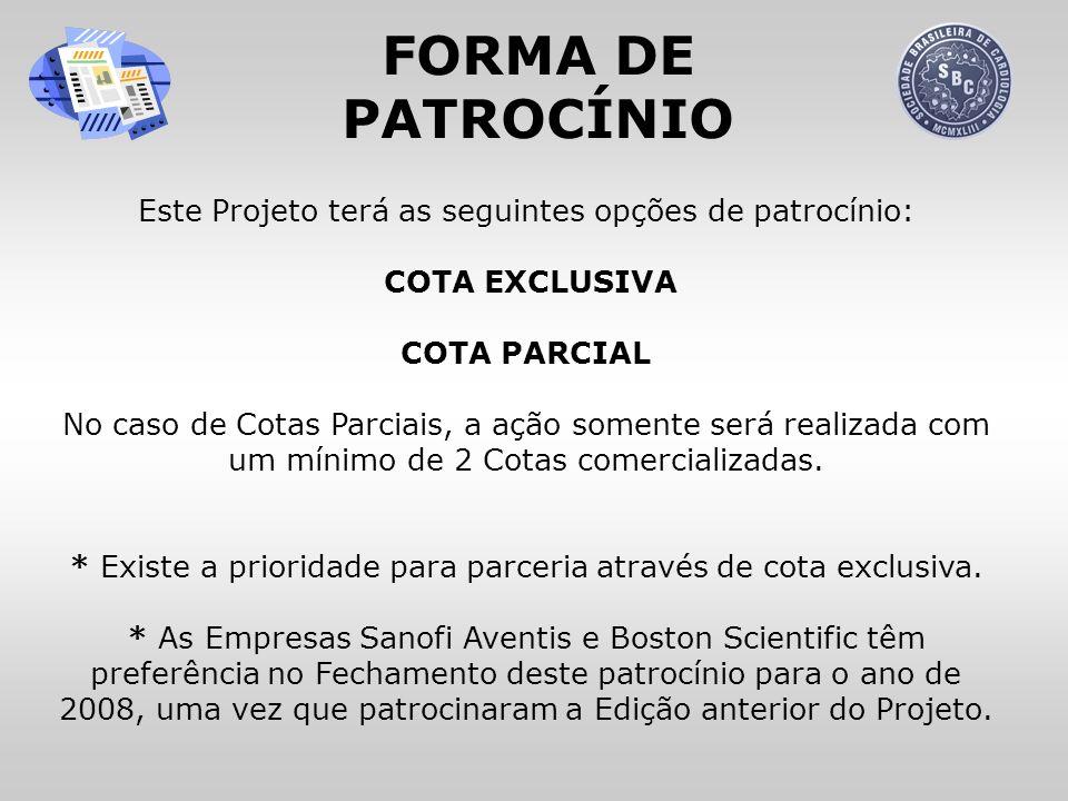 COTA EXCLUSIVA R$ 65.000,00 COTA PARCIAL R$ 37.000,00 VALORES DE PATROCÍNIO