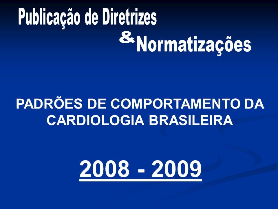 PADRÕES DE COMPORTAMENTO DA CARDIOLOGIA BRASILEIRA 2008 - 2009