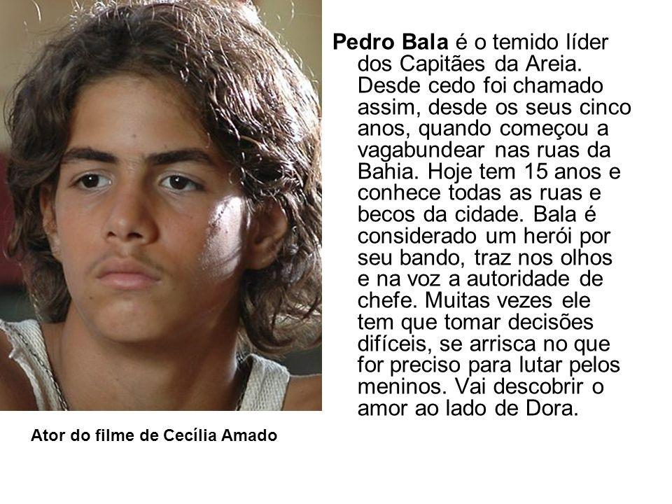 Pedro Bala é o temido líder dos Capitães da Areia. Desde cedo foi chamado assim, desde os seus cinco anos, quando começou a vagabundear nas ruas da Ba