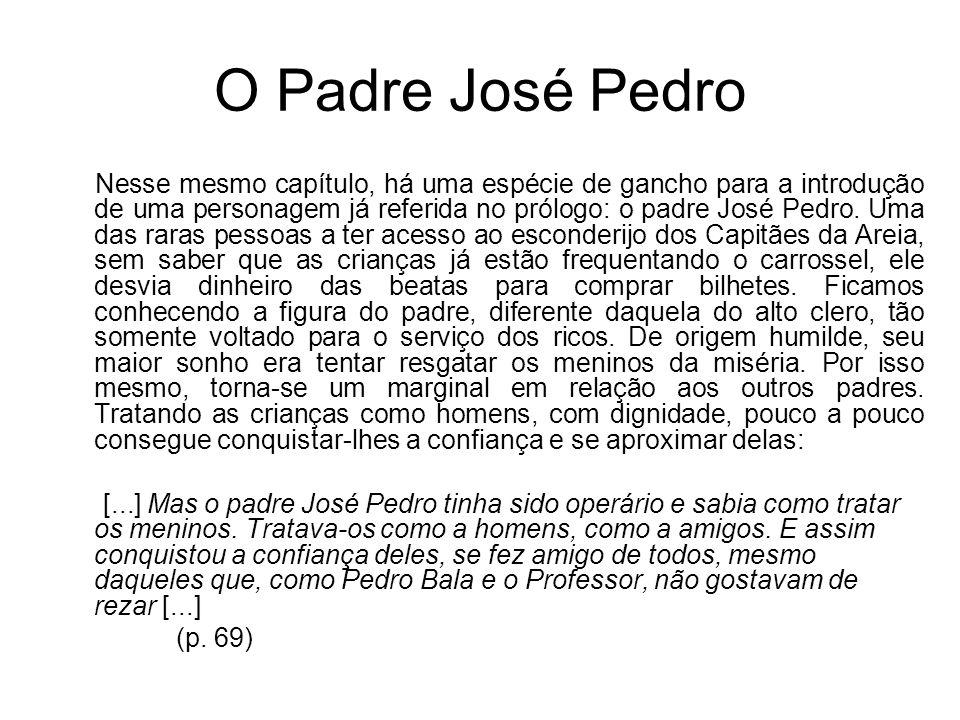 O Padre José Pedro Nesse mesmo capítulo, há uma espécie de gancho para a introdução de uma personagem já referida no prólogo: o padre José Pedro. Uma
