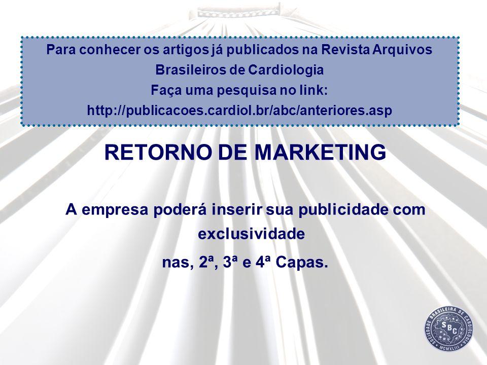 MAIORES INFORMAÇÕES SETOR COMERCIAL DA SBC comercial@cardiol.br Site: www.