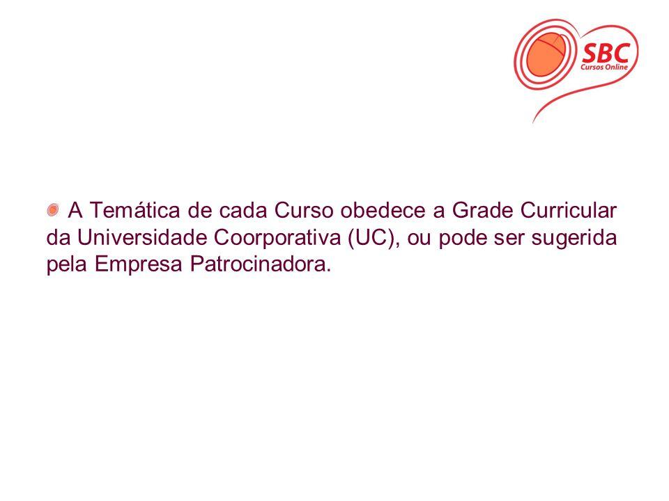 A Temática de cada Curso obedece a Grade Curricular da Universidade Coorporativa (UC), ou pode ser sugerida pela Empresa Patrocinadora.