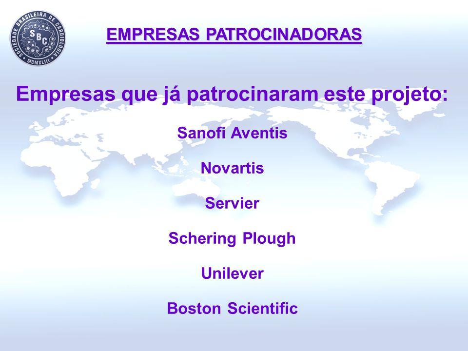Empresas que já patrocinaram este projeto: Sanofi Aventis Novartis Servier Schering Plough Unilever Boston Scientific EMPRESAS PATROCINADORAS