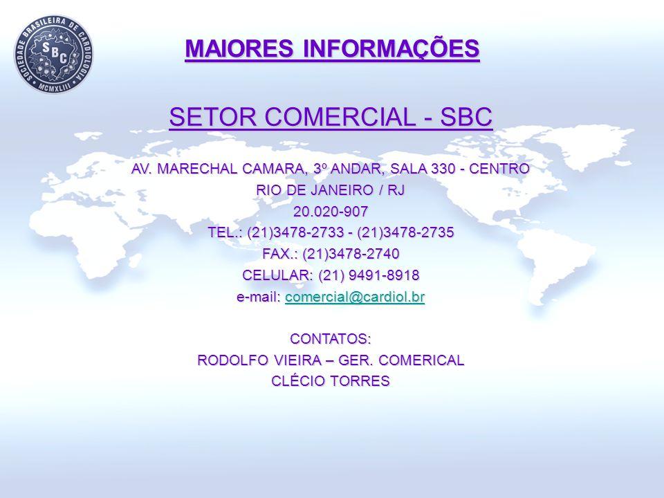 SETOR COMERCIAL - SBC AV. MARECHAL CAMARA, 3º ANDAR, SALA 330 - CENTRO RIO DE JANEIRO / RJ 20.020-907 TEL.: (21)3478-2733 - (21)3478-2735 FAX.: (21)34