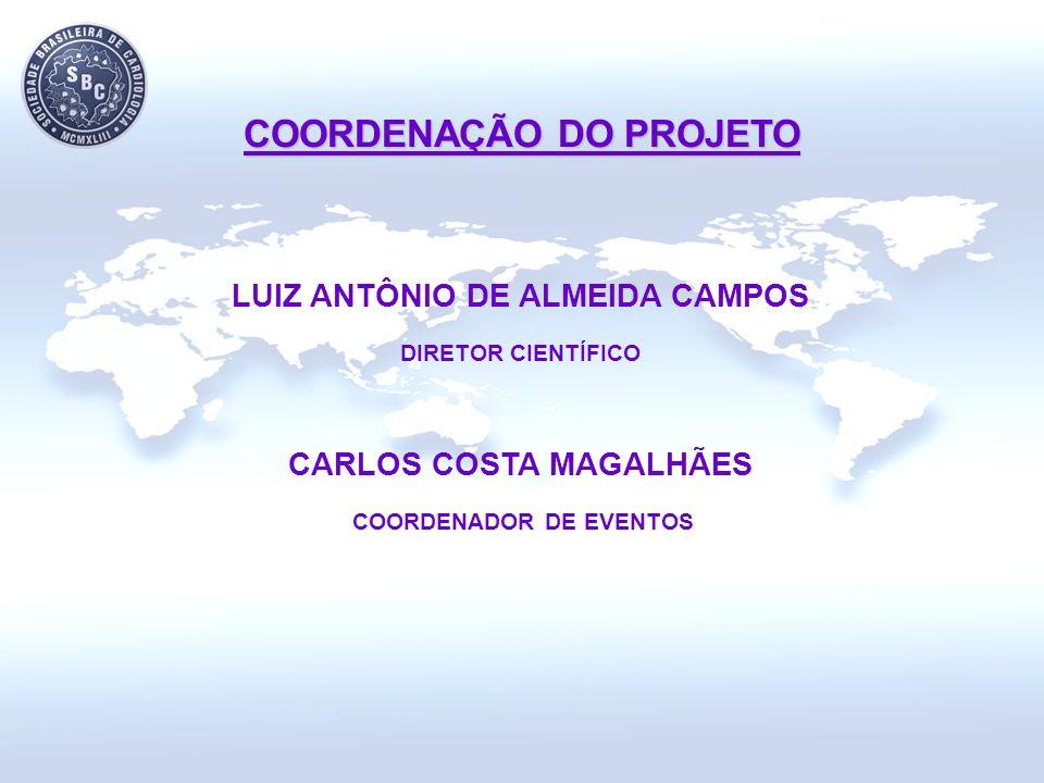 LUIZ ANTÔNIO DE ALMEIDA CAMPOS DIRETOR CIENTÍFICO CARLOS COSTA MAGALHÃES COORDENADOR DE EVENTOS COORDENAÇÃO DO PROJETO