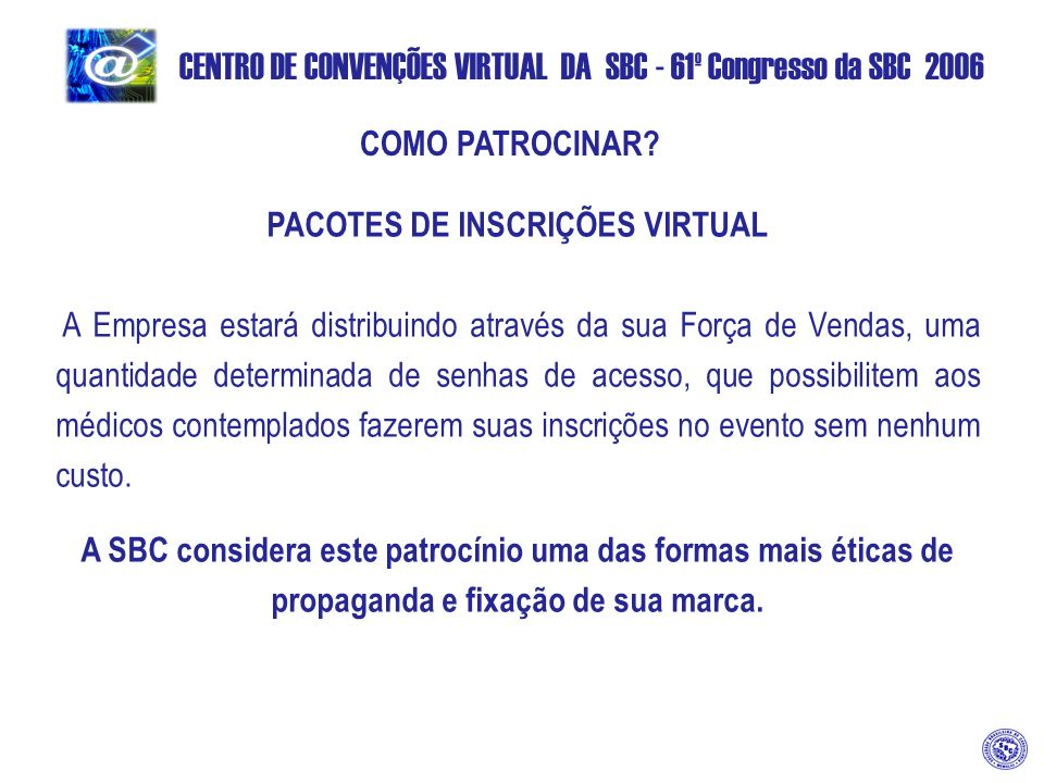 CENTRO DE CONVENÇÕES VIRTUAL DA SBC - 61º Congresso da SBC 2006 COMO PATROCINAR.