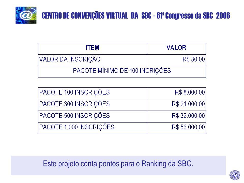 CENTRO DE CONVENÇÕES VIRTUAL DA SBC - 61º Congresso da SBC 2006 Este projeto conta pontos para o Ranking da SBC.