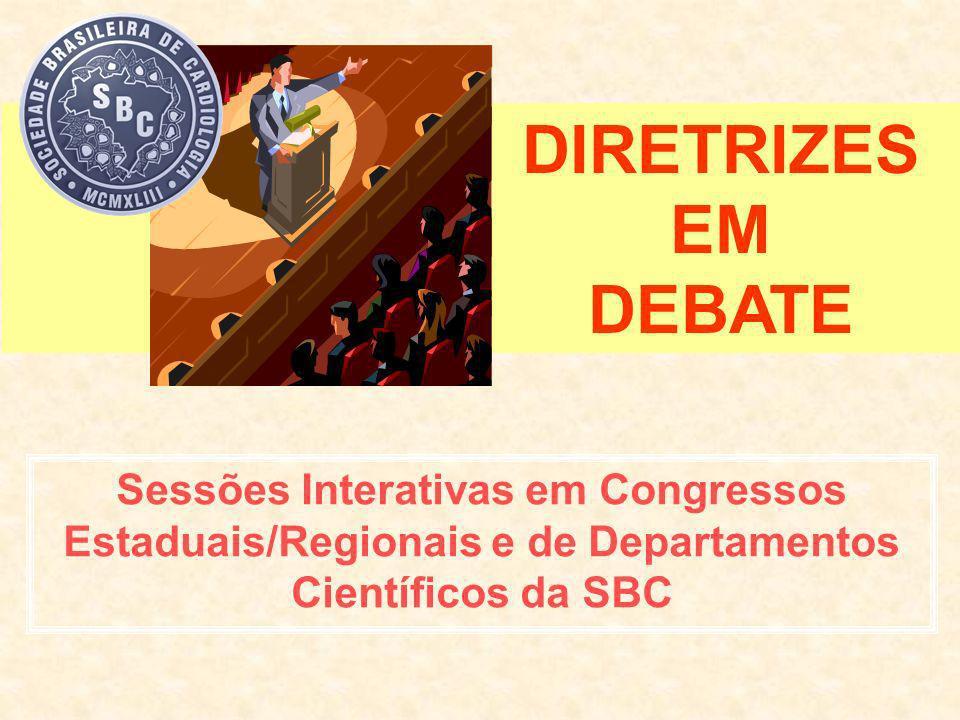 DIRETRIZES EM DEBATE Sessões Interativas em Congressos Estaduais/Regionais e de Departamentos Científicos da SBC