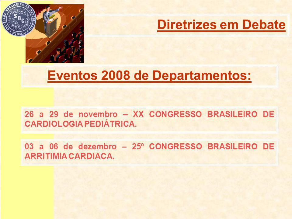 26 a 29 de novembro – XX CONGRESSO BRASILEIRO DE CARDIOLOGIA PEDIÁTRICA. 03 a 06 de dezembro – 25º CONGRESSO BRASILEIRO DE ARRITIMIA CARDIACA. Eventos