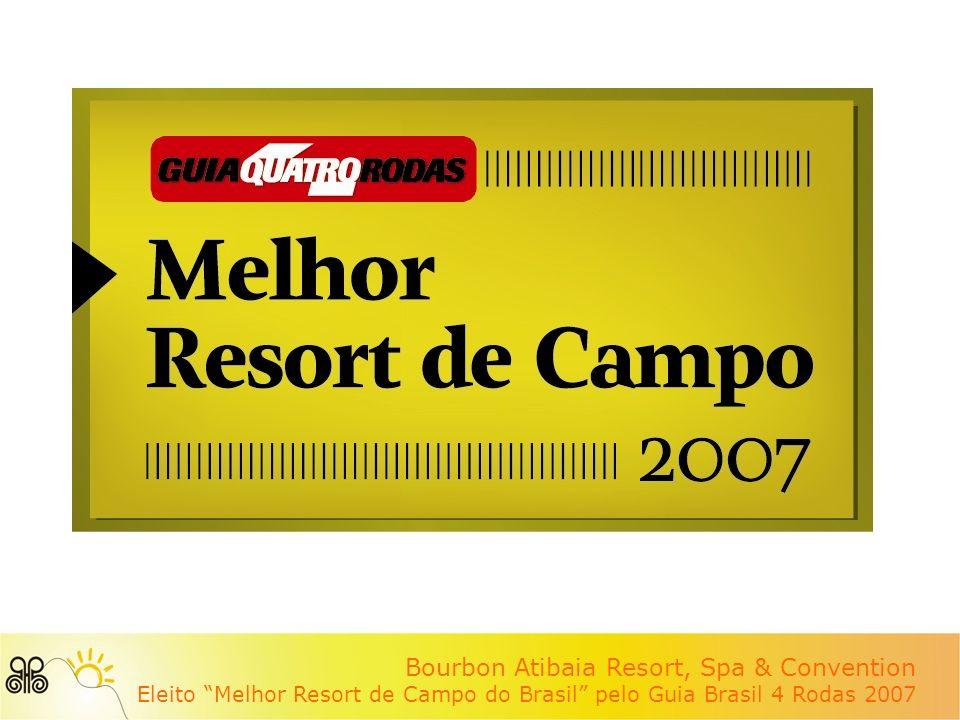 Bourbon Atibaia Resort, Spa & Convention Eleito Melhor Resort de Campo do Brasil pelo Guia Brasil 4 Rodas 2007