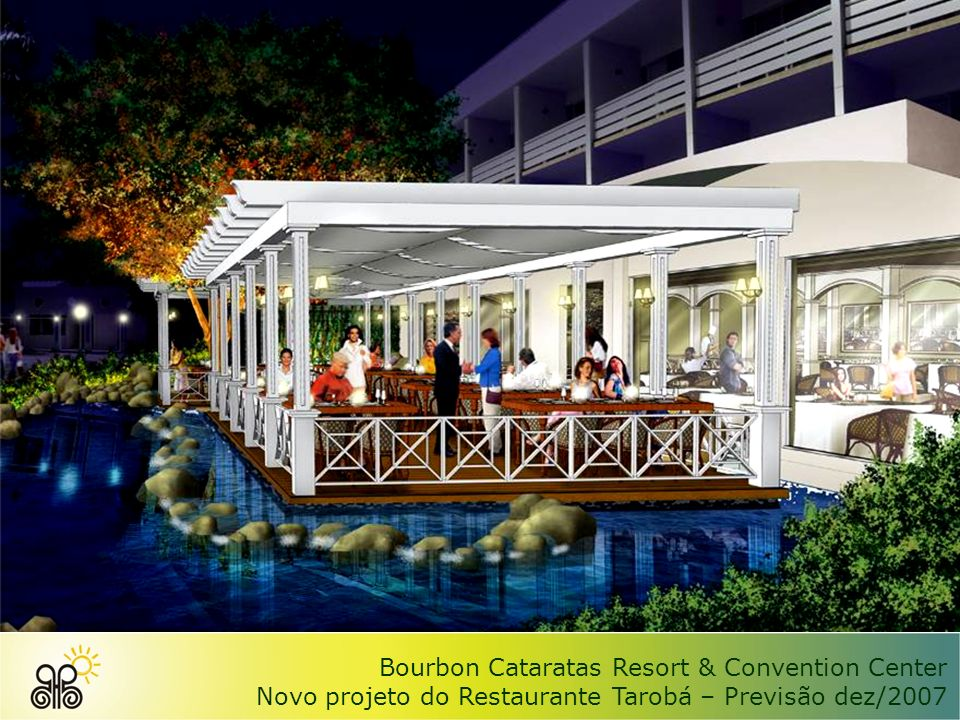 Bourbon Cataratas Resort & Convention Center Novo projeto do Restaurante Tarobá – Previsão dez/2007