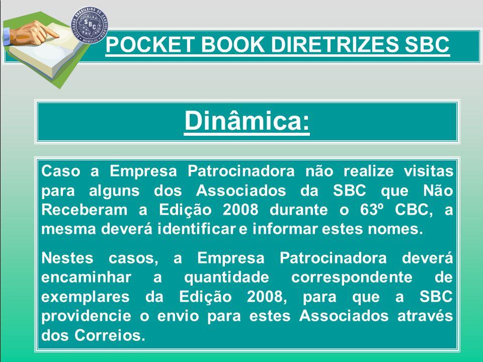 Dinâmica: POCKET BOOK DIRETRIZES SBC Caso a Empresa Patrocinadora não realize visitas para alguns dos Associados da SBC que Não Receberam a Edição 200