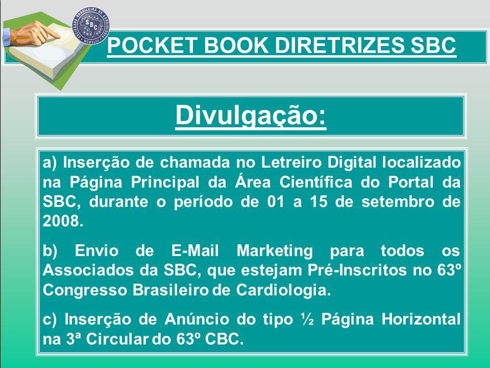 Divulgação: POCKET BOOK DIRETRIZES SBC a) Inserção de chamada no Letreiro Digital localizado na Página Principal da Área Científica do Portal da SBC,