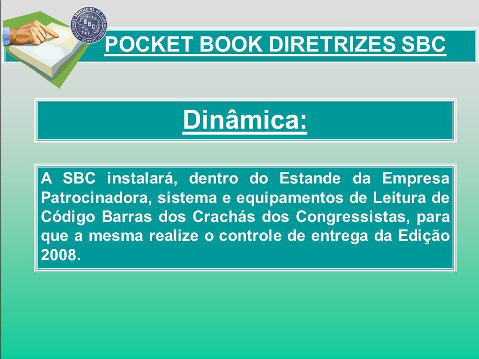 Dinâmica: POCKET BOOK DIRETRIZES SBC A SBC instalará, dentro do Estande da Empresa Patrocinadora, sistema e equipamentos de Leitura de Código Barras d