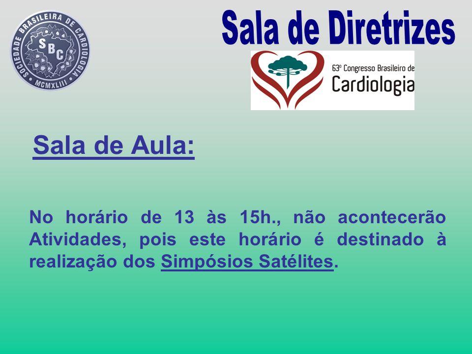 Sala de Aula: No horário de 13 às 15h., não acontecerão Atividades, pois este horário é destinado à realização dos Simpósios Satélites.