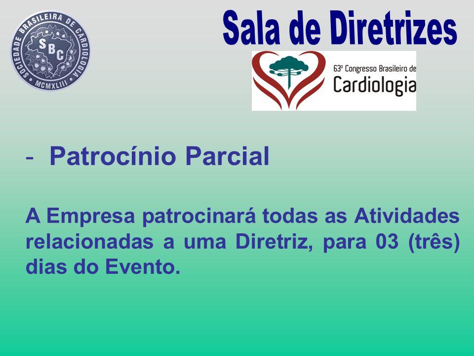 - Patrocínio Parcial A Empresa patrocinará todas as Atividades relacionadas a uma Diretriz, para 03 (três) dias do Evento.