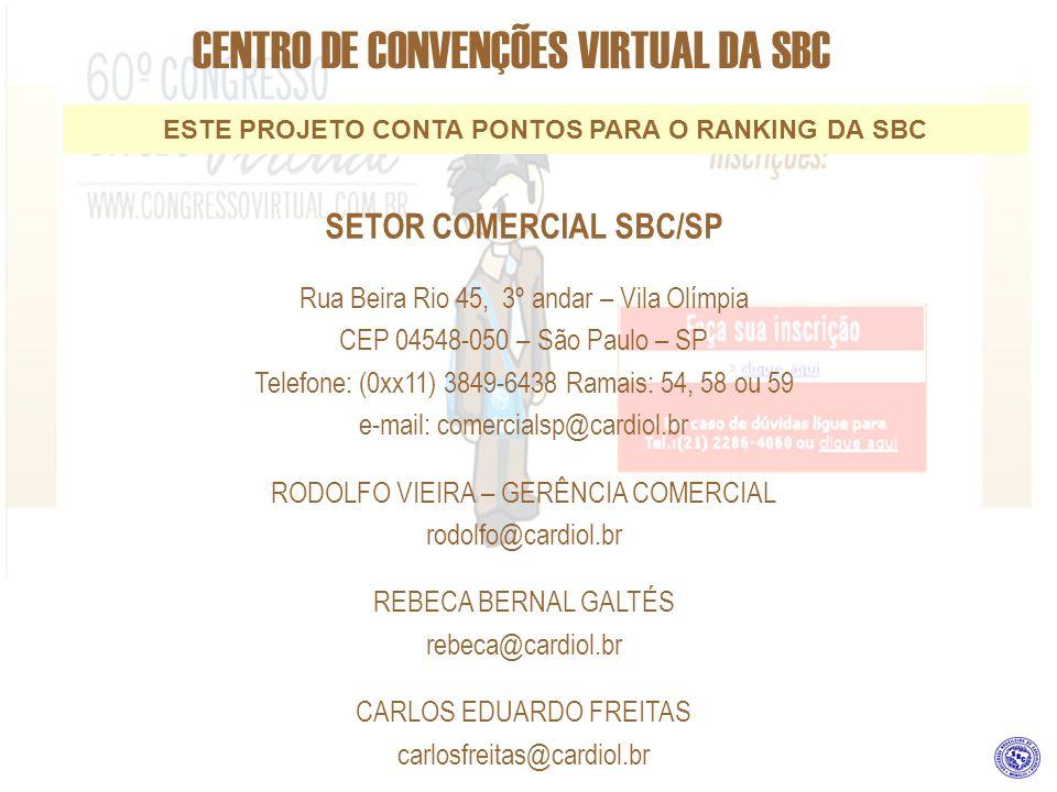 CENTRO DE CONVENÇÕES VIRTUAL DA SBC SETOR COMERCIAL SBC/SP Rua Beira Rio 45, 3º andar – Vila Olímpia CEP 04548-050 – São Paulo – SP Telefone: (0xx11)