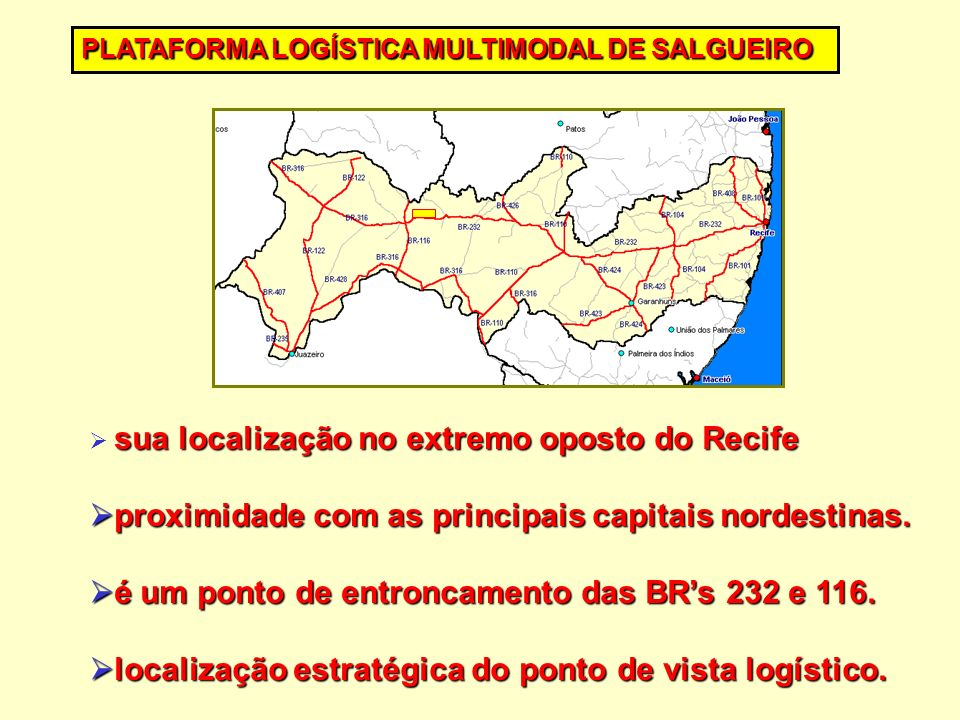 sua localização no extremo oposto do Recife sua localização no extremo oposto do Recife proximidade com as principais capitais nordestinas. proximidad