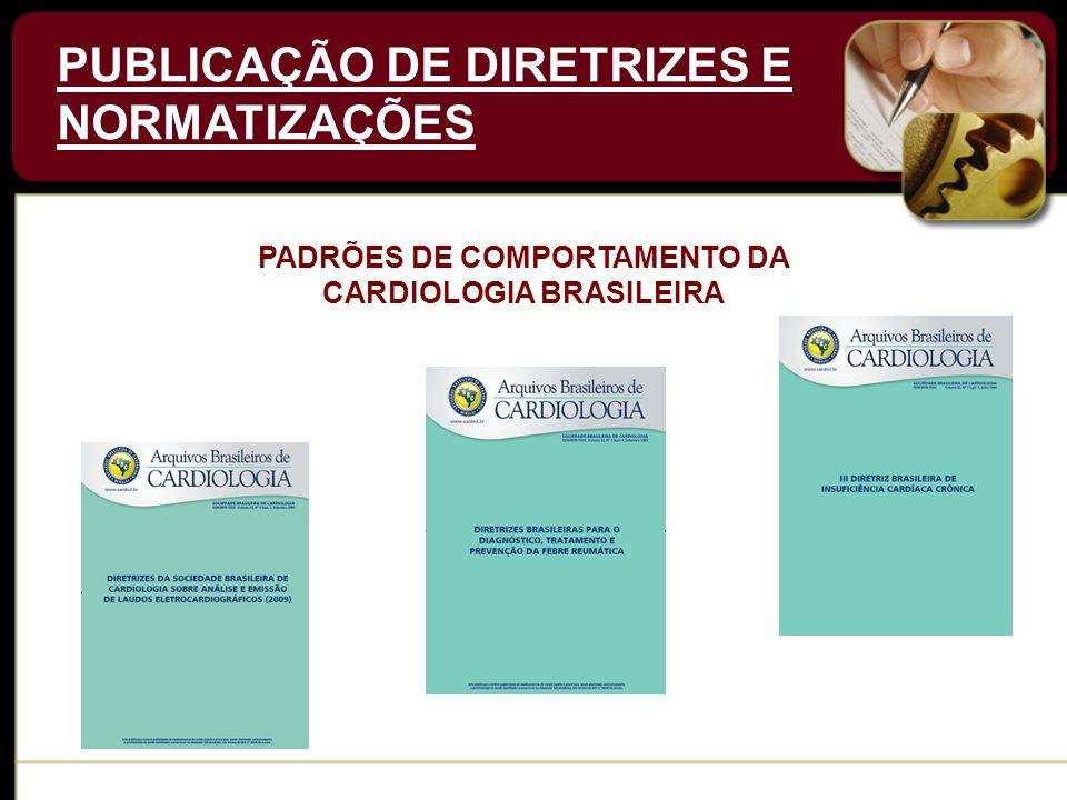 PADRÕES DE COMPORTAMENTO DA CARDIOLOGIA BRASILEIRA 2010 PUBLICAÇÃO DE DIRETRIZES E NORMATIZAÇÕES