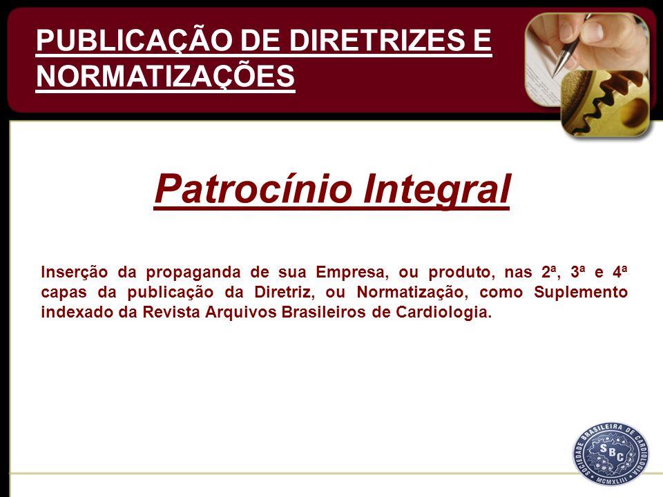 Inserção da propaganda de sua Empresa, ou produto, nas 2ª, 3ª e 4ª capas da publicação da Diretriz, ou Normatização, como Suplemento indexado da Revista Arquivos Brasileiros de Cardiologia.