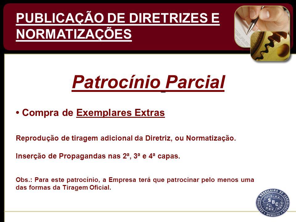 Compra de Exemplares Extras Patrocínio Parcial Reprodução de tiragem adicional da Diretriz, ou Normatização.