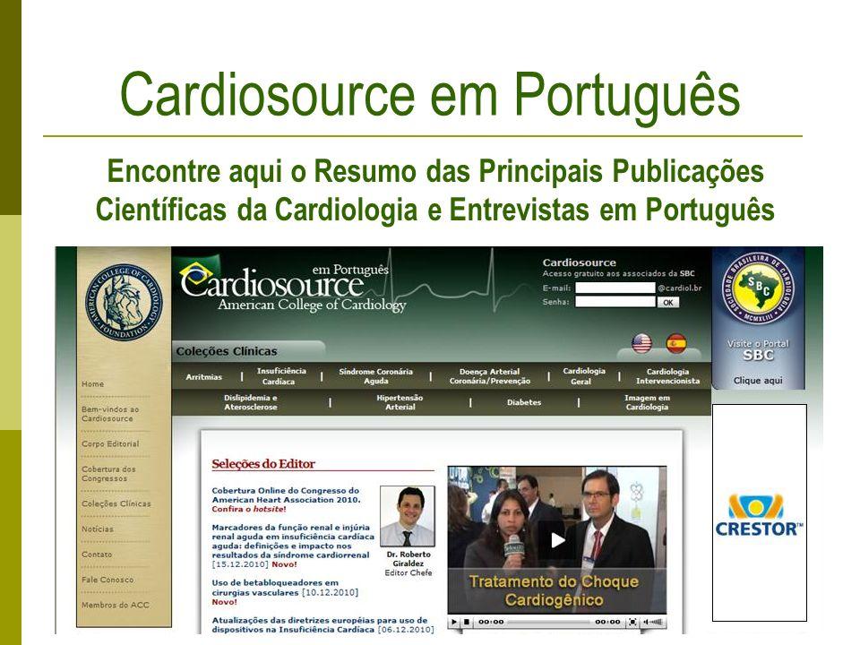 Cardiosource em Português Encontre aqui o Resumo das Principais Publicações Científicas da Cardiologia e Entrevistas em Português