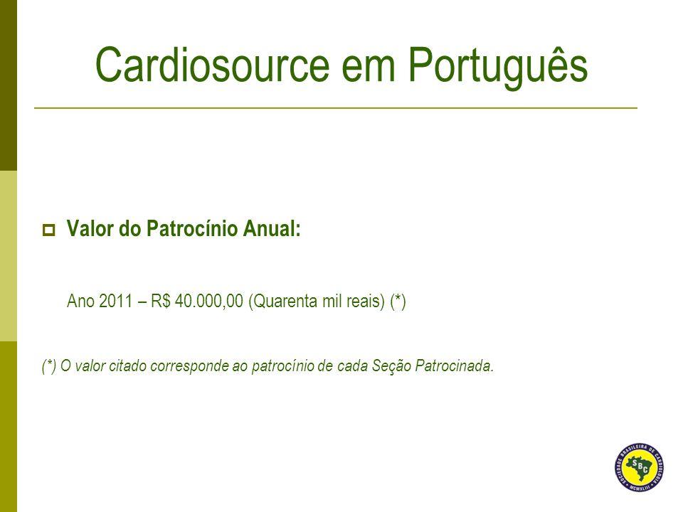 Valor do Patrocínio Anual: Ano 2011 – R$ 40.000,00 (Quarenta mil reais) (*) (*) O valor citado corresponde ao patrocínio de cada Seção Patrocinada.