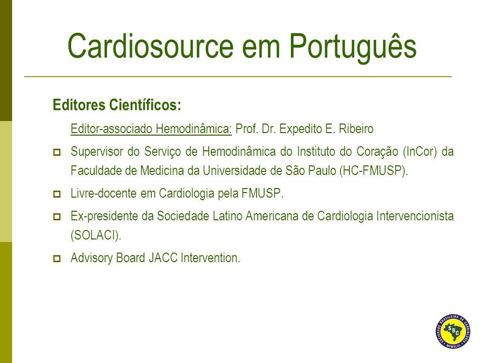 Editores Científicos: Editor-associado Hemodinâmica: Prof. Dr. Expedito E. Ribeiro Supervisor do Serviço de Hemodinâmica do Instituto do Coração (InCo