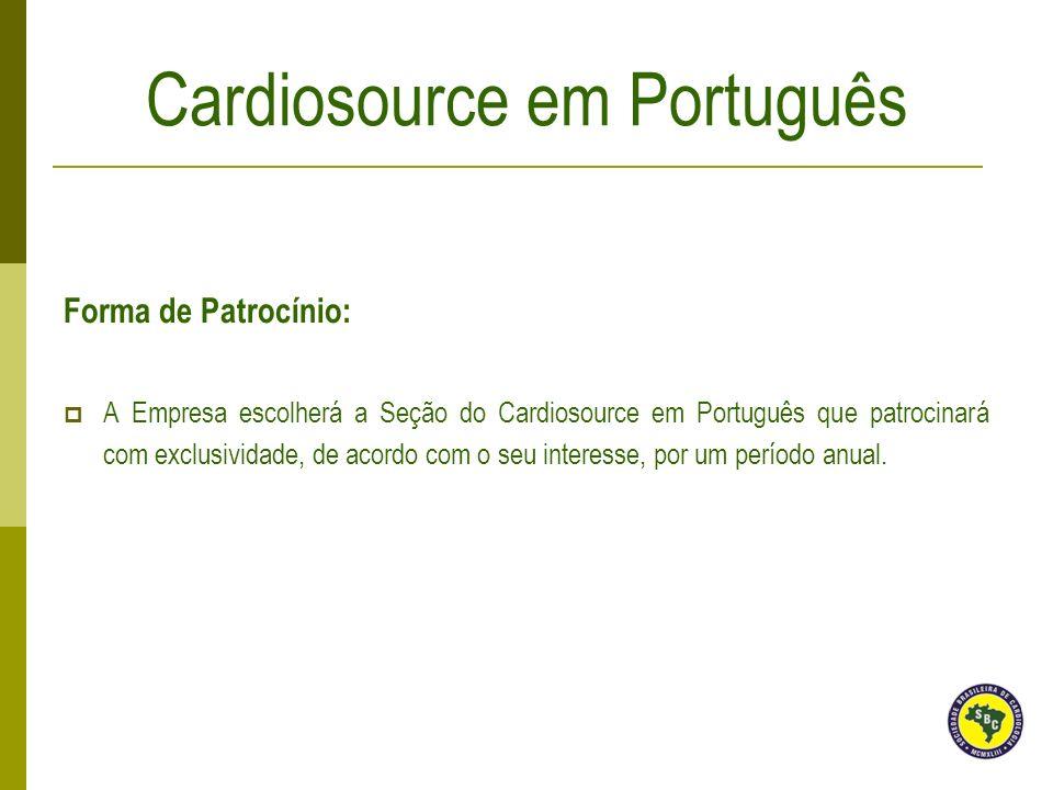Forma de Patrocínio: A Empresa escolherá a Seção do Cardiosource em Português que patrocinará com exclusividade, de acordo com o seu interesse, por um