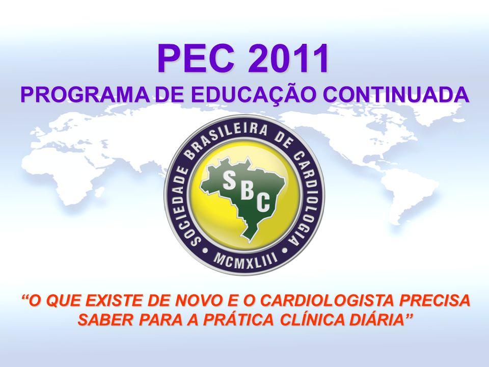 PEC 2011 PROGRAMA DE EDUCAÇÃO CONTINUADA O QUE EXISTE DE NOVO E O CARDIOLOGISTA PRECISA SABER PARA A PRÁTICA CLÍNICA DIÁRIA