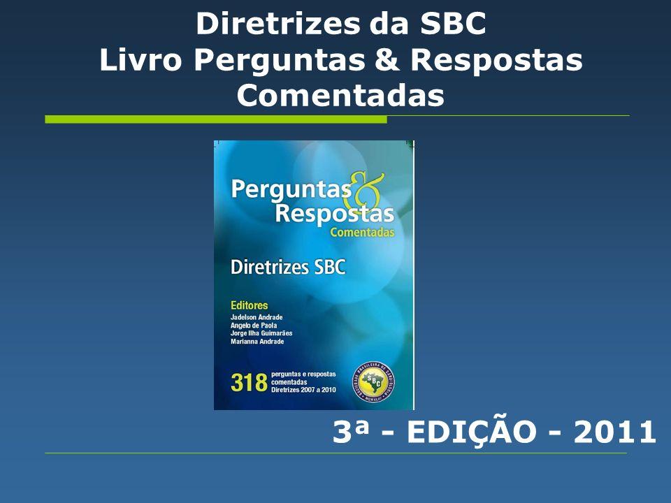 Patrocínio Integral e Exclusivo R$ 250.000,00 (Duzentos e cinqüenta mil reais) Diretrizes da SBC Livro Perguntas & Respostas Comentadas