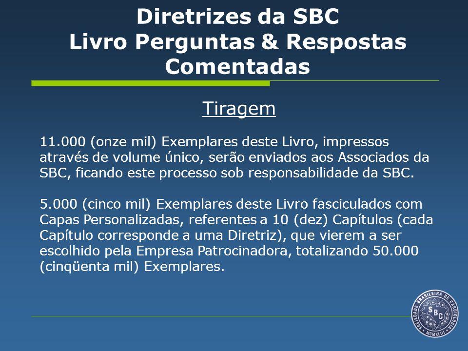 Tiragem 11.000 (onze mil) Exemplares deste Livro, impressos através de volume único, serão enviados aos Associados da SBC, ficando este processo sob r