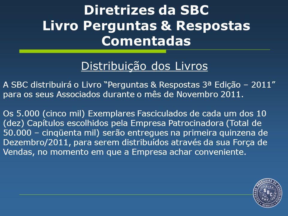 Distribuição dos Livros A SBC distribuirá o Livro Perguntas & Respostas 3ª Edição – 2011 para os seus Associados durante o mês de Novembro 2011. Os 5.