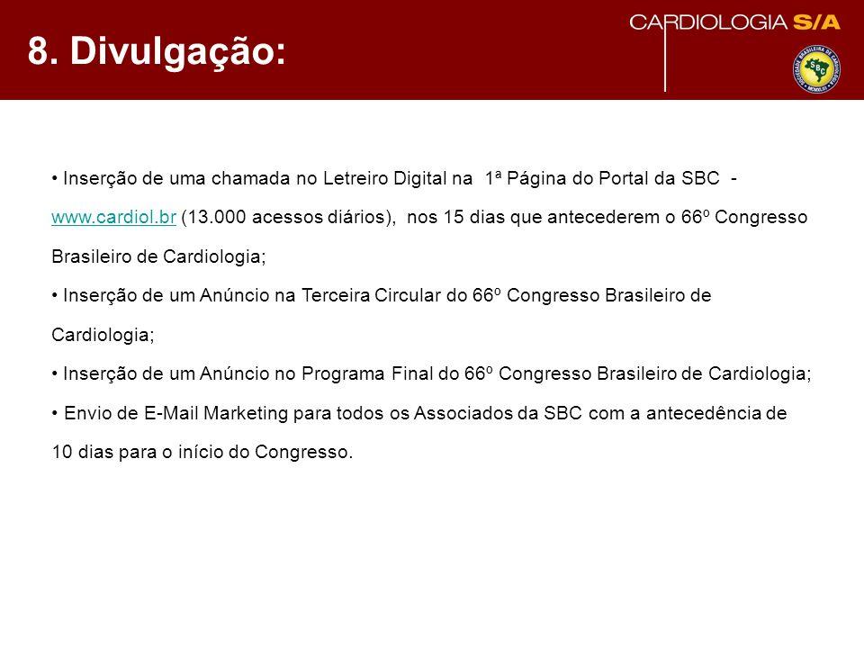 8. Divulgação: Inserção de uma chamada no Letreiro Digital na 1ª Página do Portal da SBC - www.cardiol.br (13.000 acessos diários), nos 15 dias que an