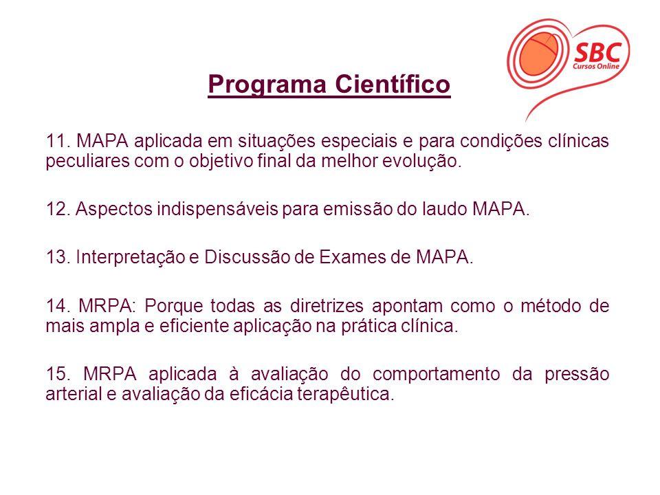 11. MAPA aplicada em situações especiais e para condições clínicas peculiares com o objetivo final da melhor evolução. 12. Aspectos indispensáveis par