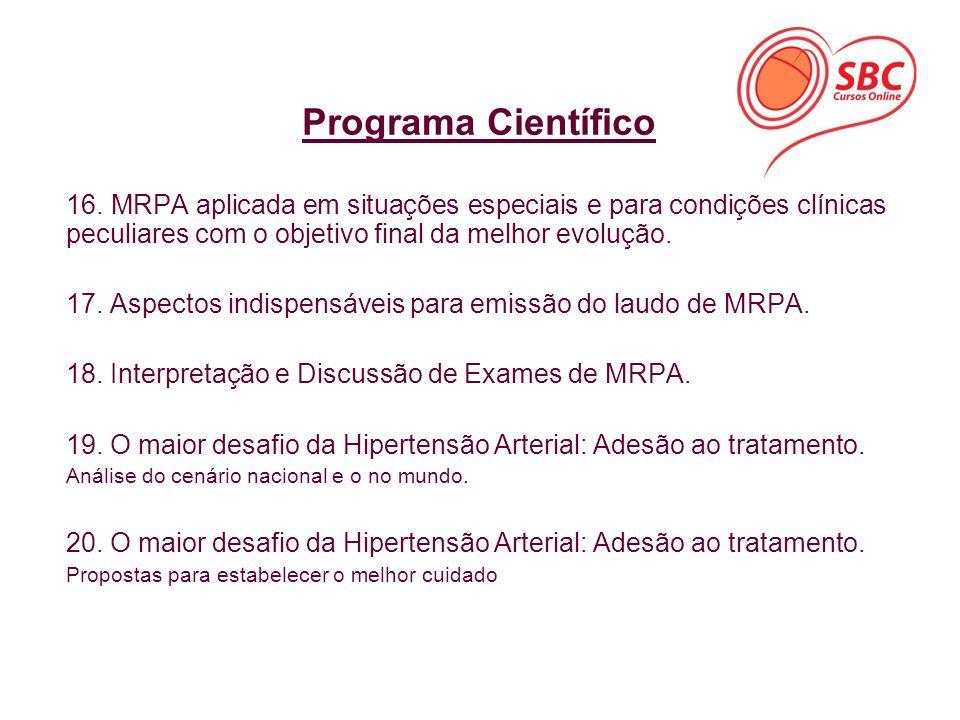 16. MRPA aplicada em situações especiais e para condições clínicas peculiares com o objetivo final da melhor evolução. 17. Aspectos indispensáveis par