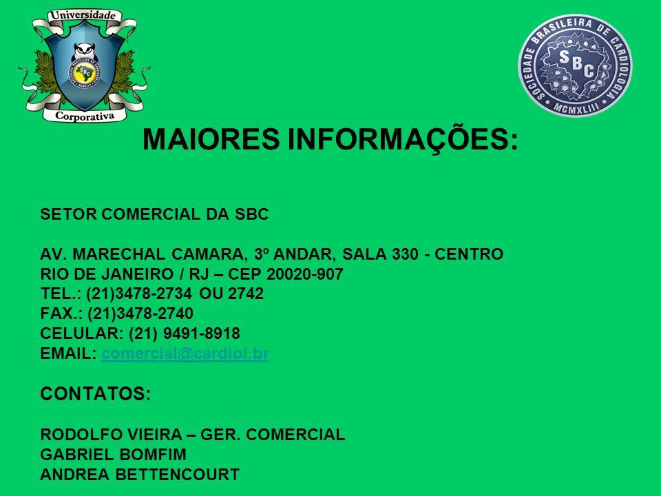 SETOR COMERCIAL DA SBC AV. MARECHAL CAMARA, 3º ANDAR, SALA 330 - CENTRO RIO DE JANEIRO / RJ – CEP 20020-907 TEL.: (21)3478-2734 OU 2742 FAX.: (21)3478