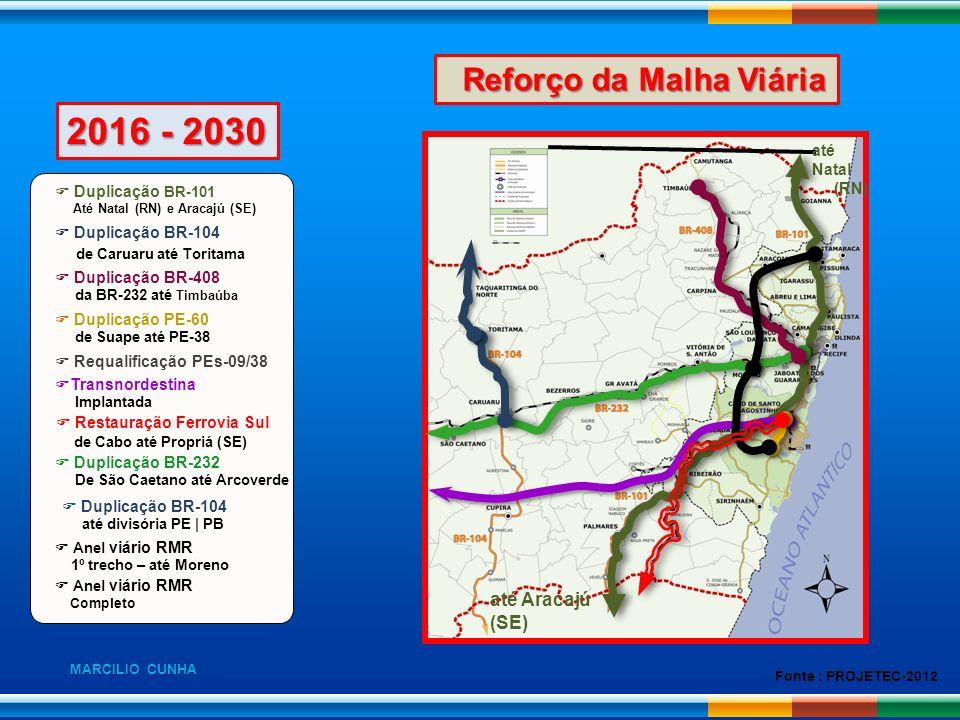 até Natal (RN) até Aracajú (SE) Duplicação BR-101 Até Natal (RN) e Aracajú (SE) Duplicação BR-104 de Caruaru até Toritama Duplicação BR-408 da BR-232
