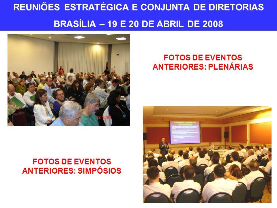 FOTOS DE EVENTOS ANTERIORES: PLENÁRIAS FOTOS DE EVENTOS ANTERIORES: SIMPÓSIOS REUNIÕES ESTRATÉGICA E CONJUNTA DE DIRETORIAS BRASÍLIA – 19 E 20 DE ABRIL DE 2008