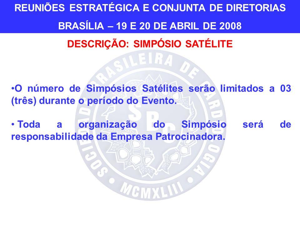 O número de Simpósios Satélites serão limitados a 03 (três) durante o período do Evento.