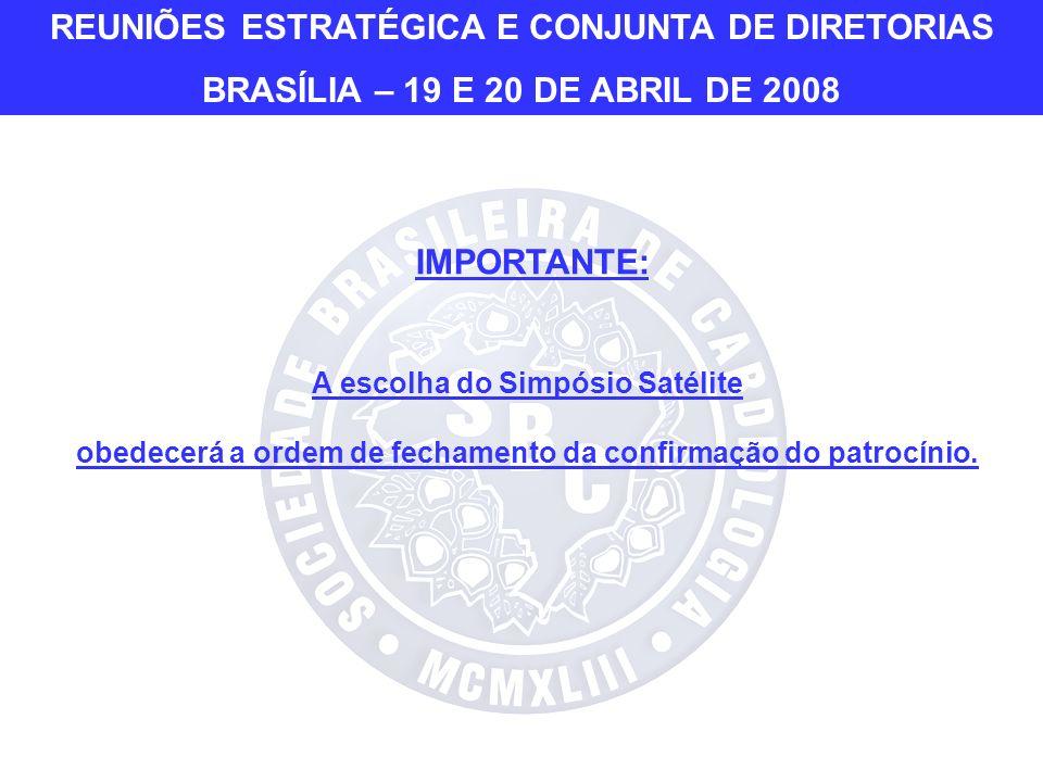 IMPORTANTE: A escolha do Simpósio Satélite obedecerá a ordem de fechamento da confirmação do patrocínio.