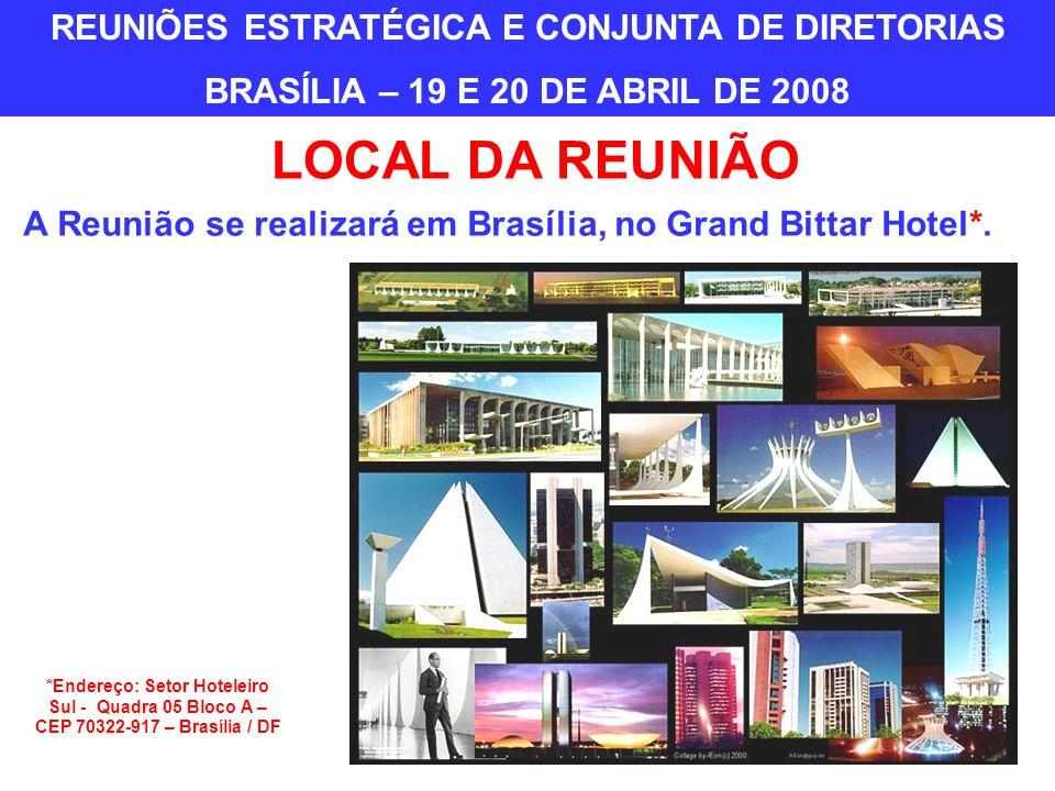 A Reunião se realizará em Brasília, no Grand Bittar Hotel*.